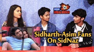 Bigg Boss 13 | Sidharth And Asim FANS Reaction On SIDNAZ | Fake Or Real | BB 13 Video