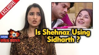 Exclusive: Shefali Bagga Reaction 'Is Shehnaz Using Sidharth For Game' | Bigg Boss 13 Interview