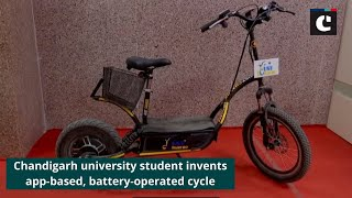 Chandigarh university student invents app-based, battery-operated cycle