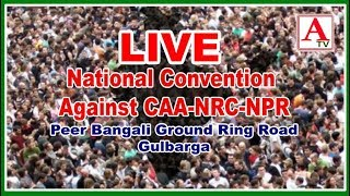 National Convention Against CAA-NRC-NPR Live From Peer Bangali Ground Ring Road Gulbarga
