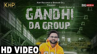 Gandhi Da Group | (Official Video) | Garry Gurjit | Latest Punjabi Song 2019 | KHP Records
