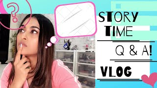 Story time with me, Vlog, Instagram Q & A.