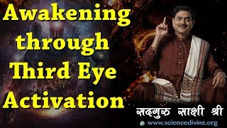 Awakening through Third Eye Activation I तीसरी आँख की ध्यान I Sadhguru Sakshi Shree