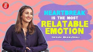 Dhvani Bhanushali: Heartbreak Is The Most Relatable Emotion | Na Ja Tu