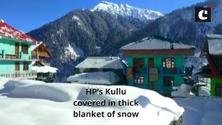 HP's Kullu covered in thick blanket of snow