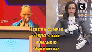 Here's a glimpse of ISRO's half-humanoid 'Vyommitra'