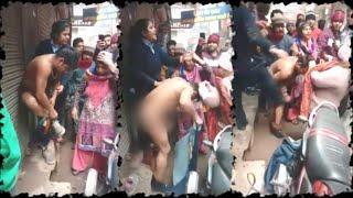 नग्न करके आदमी की सरेआम पिटाई की महिलाओं ने , और दे दिया हिंदू मुस्लिम विवाद का नाम THE NEWS INDIA