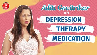 Aditi Govitrikar's Hard Talk On Depression, Therapy And Medication