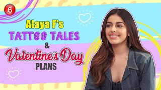 Jawaani Jaaneman Fame, Alaya F's Interesting Tattoo Tales & Valentines Day Plans