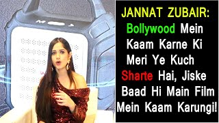Jannat Zubair Talks About Her Bollywood Entry And Her Conditions To Sign Any Films