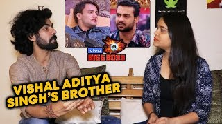 Exclusive: Vishal Aditya Singh's Brother Talks On Asim Friendship, Sidharth And Shehnaz