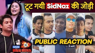 Bigg Boss 13 | Sidharth And Shehnaz BREAK UP | SidNaz | PUBLIC REACTION | BB 13