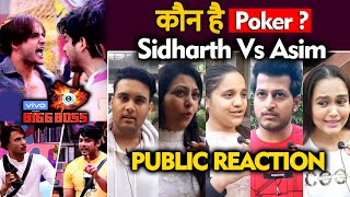Bigg Boss 13 | Who Is The POKER? | Sidharth Vs Asim | PUBLIC REACTION | BB 13 Video