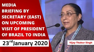 Special Briefing by Secretary (East) on upcoming visit of President of Brazil to India.