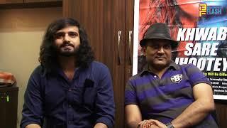 Khwaab Sare Jhootey Movie Star Cast Exclusive Interview