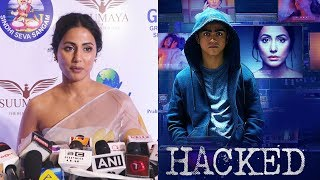 Hina Khan Talks On  Getting Huge Response Her Upcoming Movie Hacked Trailer