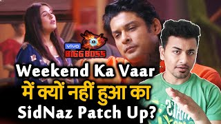 Bigg Boss 13 | SidNaz Patch Up Was NOT Done On Weekend Ka Vaar | Sidharth Shukla And Shehnaz | BB 13