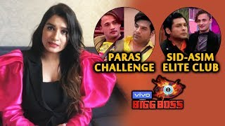 Exclusive: Shefali Bagga Reaction On Paras Challenge To Asim | Sid-Asim Elite Club | Bigg Boss 13