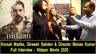 Krunali Madke, Gireesh Sahdev & Director Manas Kumar - Full Interview - Nidaan Movie 2020
