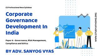 Corporate Governance Development In India | CS Professional New Syllabus By Adv. Sanyog Vyas