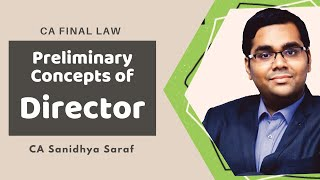 Preliminary Concepts of Directors | CA Final Law by CA Sanidhya Saraf