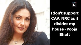I don't support CAA, NRC as it divides my house:  Pooja Bhatt