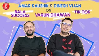 Dinesh Vijan & Amar Kaushik's Candid Take On Bala's Success, Tik Tok & Working With Varun Dhawan