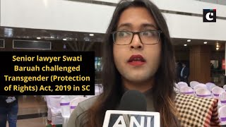Senior lawyer Swati Baruah challenged Transgender (Protection of Rights) Act, 2019 in SC