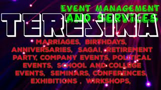 TERESINA       Event Management 》Catering Services ◇Stage Decoration Ideas ♡Wedding arrangements ♡