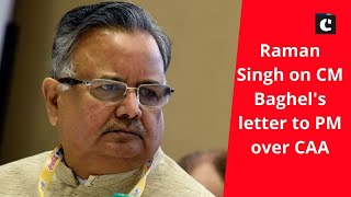 Wouldn't be needed had he read the act: Raman Singh on CM Baghel's letter to PM over CAA