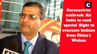 Coronavirus outbreak: Air India to send 'special' flight to evacuate Indians from China's Wuhan