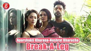 Aparshakti Khurana & Nushrat Bharucha Break-A-Leg With Shakti Mohan