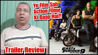 Fast And Furious 9 Trailer Review And Reaction On Public Request
