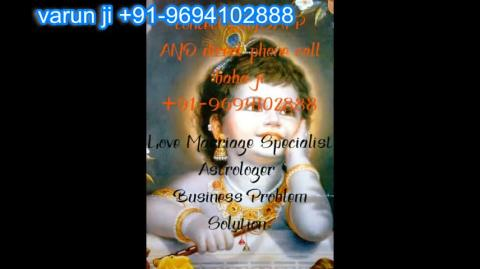 +91 96941 02888 attraction specialist for love in Austria,Canada New Zealand uk France Singapore