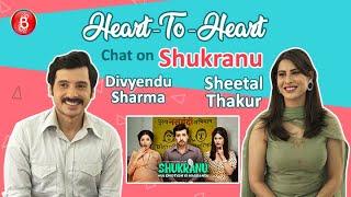 Divyendu Sharma & Sheetal Thakur's Heart-To-Heart Chat On Shukranu