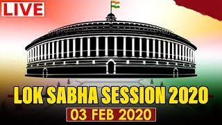 Watch Live! | Question Answer Lok Sabha Session 2020 | 3rd Feb 2020 | New Delhi, India