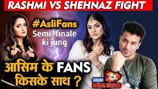 Bigg Boss 13 | Rashmi Vs Shehnaz Asli Fans BATTLE On Voot | Whom Are Asim Fans Supporting? | BB 13