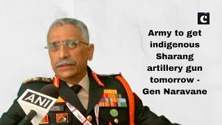 Army to get indigenous Sharang artillery gun tomorrow: Gen Naravane