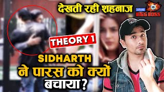 Bigg Boss 13 | Why Sidharth Shukla SAVED Paras Over Shehnaz? | Theory 1 | BB 13 Video