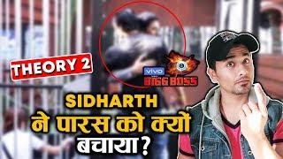 Bigg Boss 13 | Why Sidharth Shukla SAVED Paras Over Shehnaz? | Theory 2 | BB 13 Video