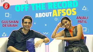 Gulshan Devaiah-Anjali Patil's Off The Record Candid Take On Afsos | Anubhuti Kashyap