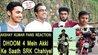 Akshay Kumar Fans REACTION On Akki In Dhoom 4 News With SRK