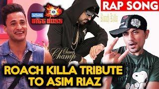Bigg Boss 13 | Roach Killa Tribute To Asim Riaz | Rap Song Champ Champ | BB 13 Video