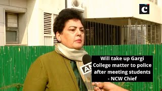 Will take up Gargi College matter to police after meeting students: NCW Chief