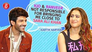 Kartik Aaryan: Karan Johar, Ranveer Singh NOT Responsible For Bringing Me Close To Sara Ali Khan