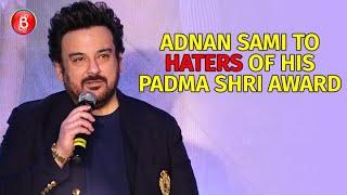 Adnan Sami's BEST Reply To Haters Of Him Getting Padma Shri Award | Tu Yaad Aya