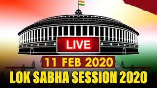 Watch Live! | Question Answer Lok Sabha Session 2020 | 11th Feb 2020 | New Delhi, India