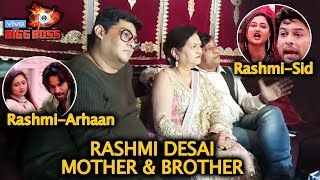 Bigg Boss 13 | Rashmi Desai's Mother And Brother Gaurav On Arhaan Controversy, Sidharth Fight, Asim