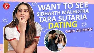 Sara Ali Khan: Want To See Sidharth Malhotra Dating Tara Sutaria | Love Aaj Kal | Kartik Aaryan