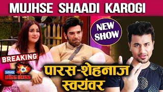 Mujhse Shaadi Karogi NEW SHOW After Bigg Boss 13 | Paras Shehnaz Ka Swyamvar